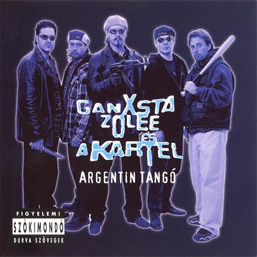 Ganxsta Zolee & Kartel: Argentin tangó