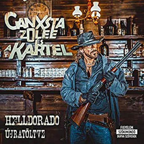 Ganxsta Zolee & Kartel: Helldorado Újratöltve