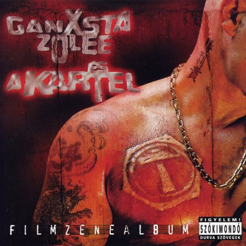 Ganxsta Zolee & Kartel: Rosszfiúk