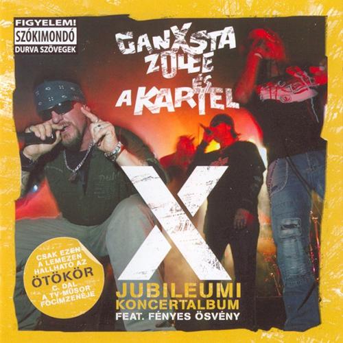 Ganxsta Zolee & Kartel: X