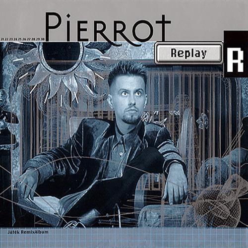 Pierrot: Replay